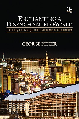 Enchanting a Disenchanted World By Ritzer, George