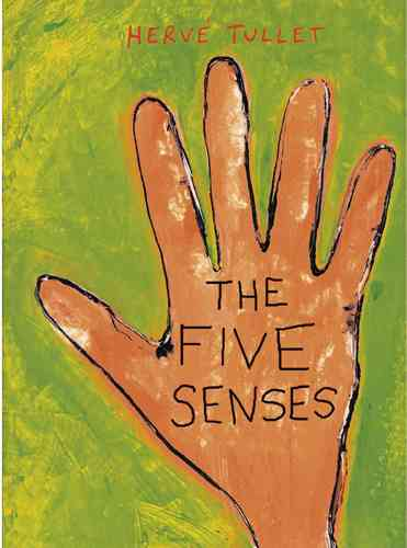 The Five Senses By Tullet, Herve