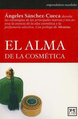 El alma de la cosmTtica / The soul of the cosmetic By Sanchez-Cueca, Angeles